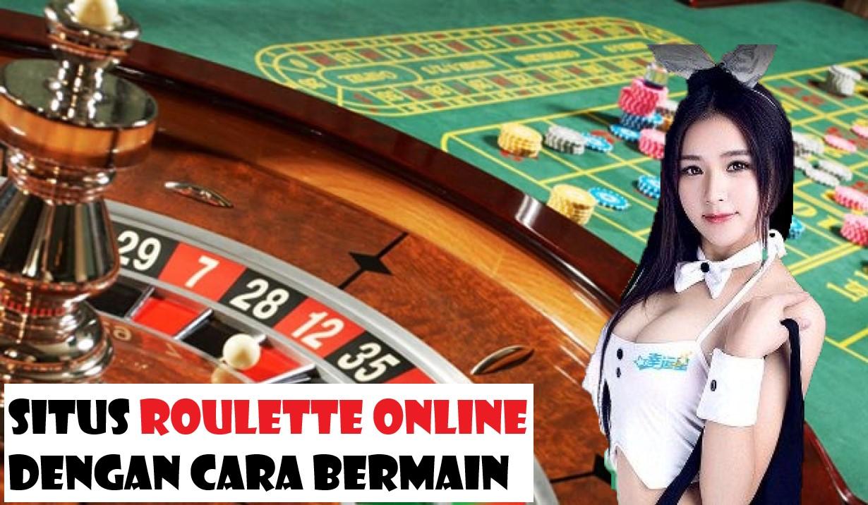 Situs Roulette Online Dengan Cara Bermain